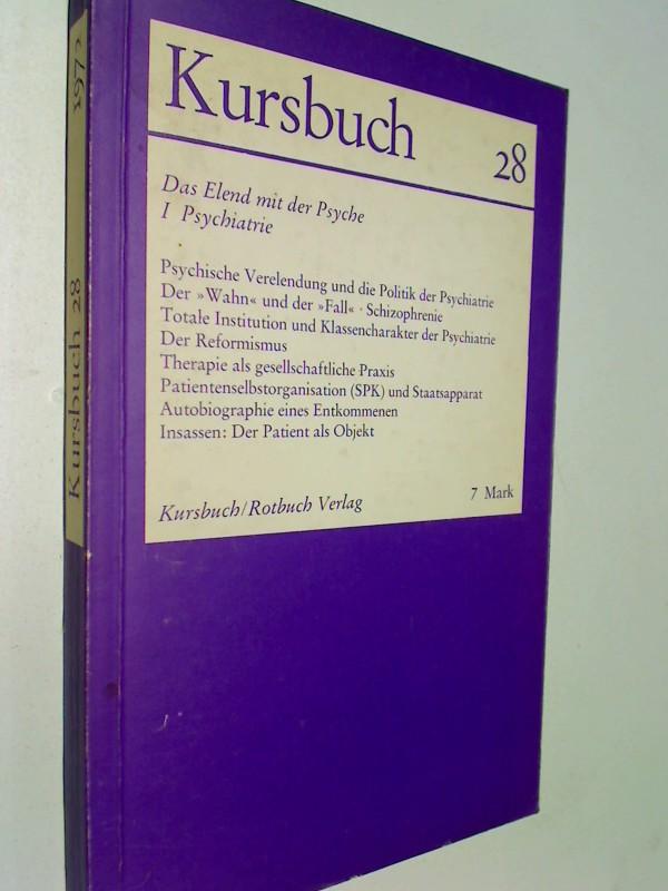 Kursbuch 28 Juli 1972 Das Elend mit der Psyche 1  Psychatrie, Psychische Verelendung und die Politik der Psychatrie ...