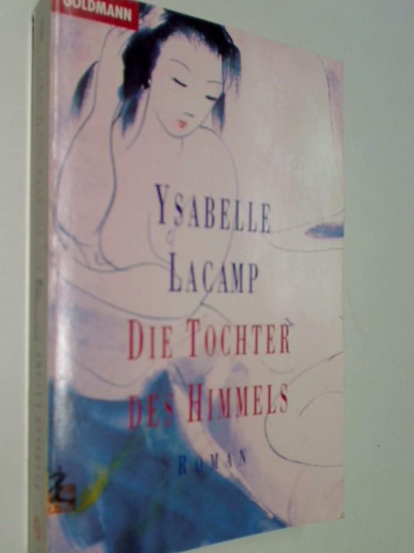 Ysabelle, LaCamp: Die Tochter des Himmels. Roman ; 3442099943