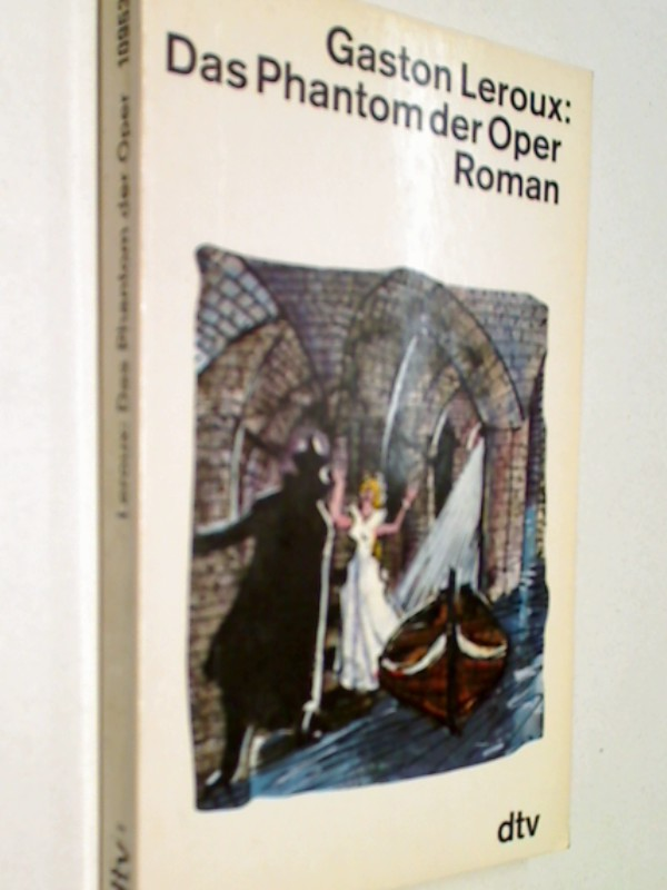 Das Phantom der Oper. dtv 10953 = Le Fantome de L