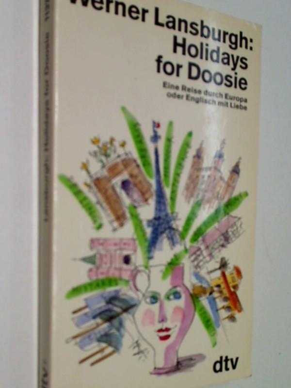 Lansburgh, Werner: Holidays for Doosie : eine Reise durch Europa oder Englisch mit Liebe. dtv 11373, 1. Auflage 1991, 3423113731