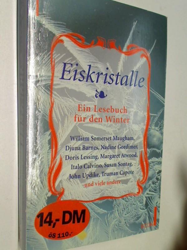Eiskristalle : ein Lesebuch für den Winter.  3612271652, 9783612271655