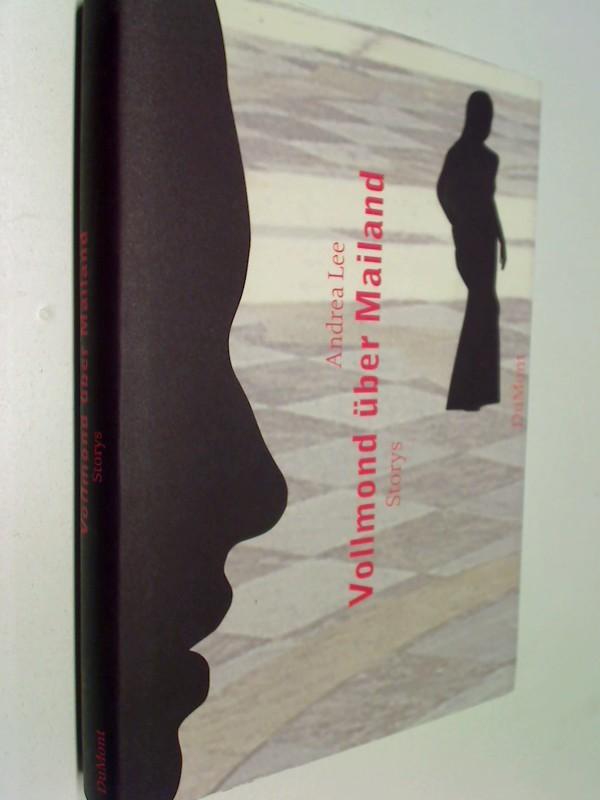 Vollmond über Mailand : Storys. 3832178236 ; 9783832178239