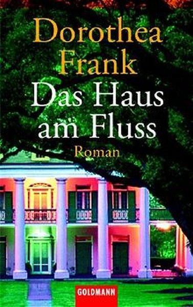 Frank, Dorothea: Das Haus am Fluss. Roman  3442452651 , 9783442452651