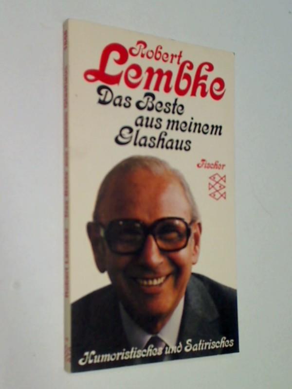 Lembke, Robert: Das Beste aus meinem Glashaus : Humoristisches u. Satirisches, Fischer 1848  ; 3596218489