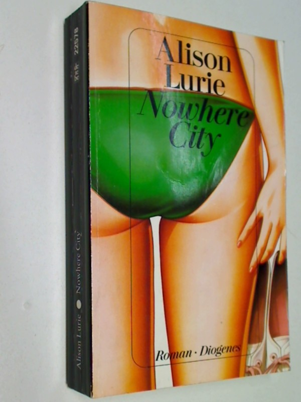 LURIE, ALISON: Nowhere city : Roman. detebe 22578, 9783257225785 3257225784