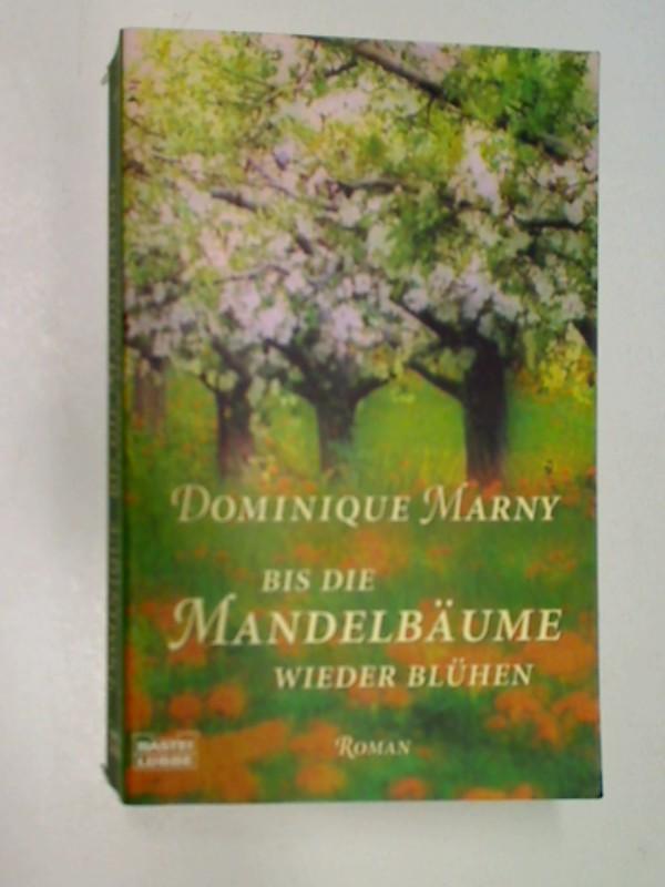 Bis die Mandelbäume wieder blühen : Roman, Bastei 14633 ; 3404146336 , 9783404146338