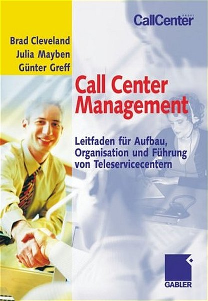 Call Center Management Leitfaden für Aufbau, Organisation und Führung von Teleservicecentern 9783409195706