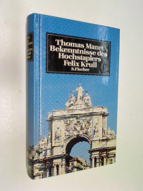 Bekenntnisse des Hochstaplers Felix Krull : d. Memoiren 1. Teil ; 3103481071