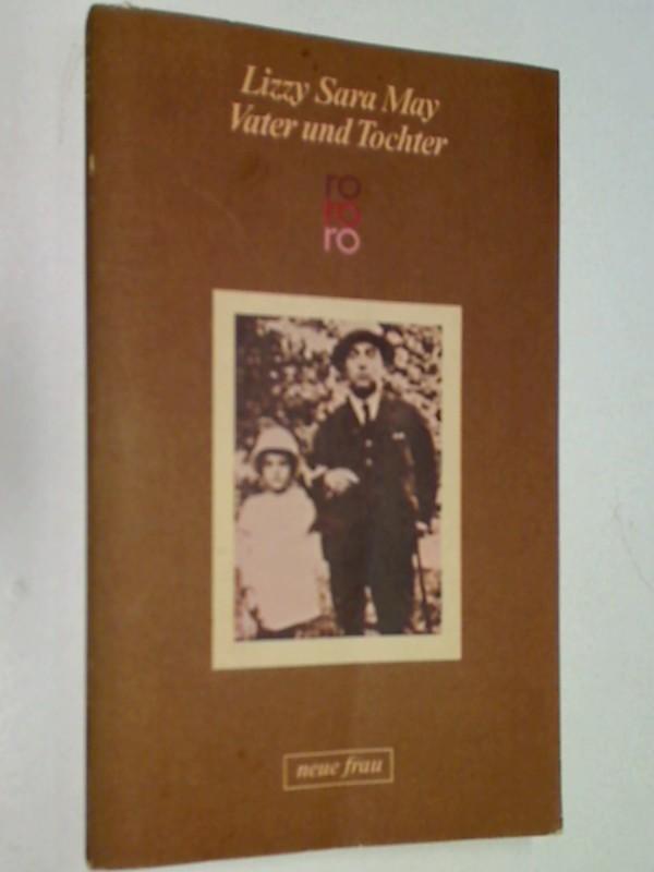 May, Lizzy Sara: Vater und Tochter. rororo neue frau 4244 ; 3499142449
