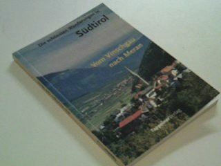Die schönsten Wanderungen in Südtirol Bd 1 Vom Vinschgau nach Meran - 27 ausgewählte Erlebnisziele