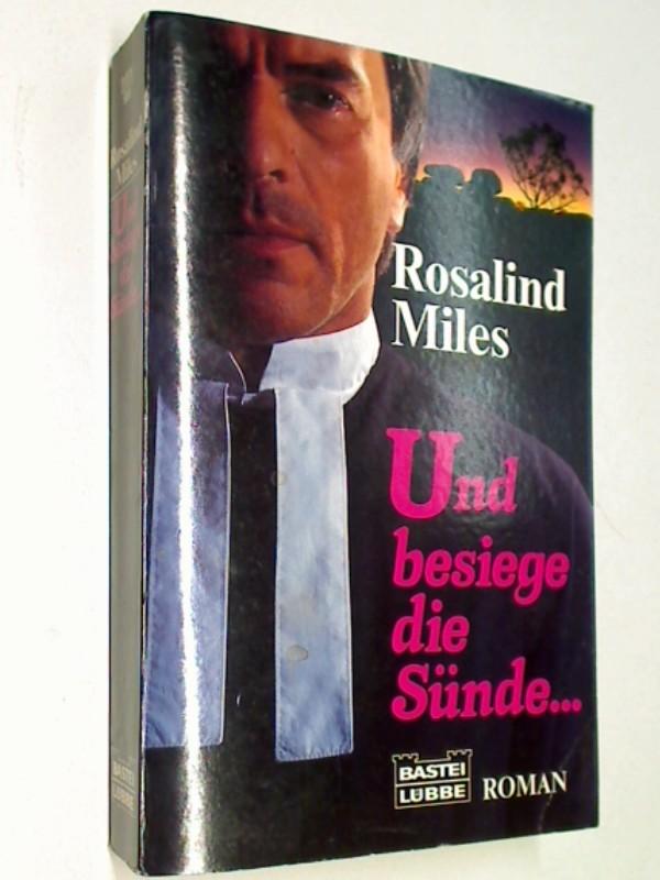 Priester Schülerin - MILES, ROSALIND: Und besiege die Sünde ...Bastei Bd. 11875 : Allgemeine Reihe  ; 3404118758