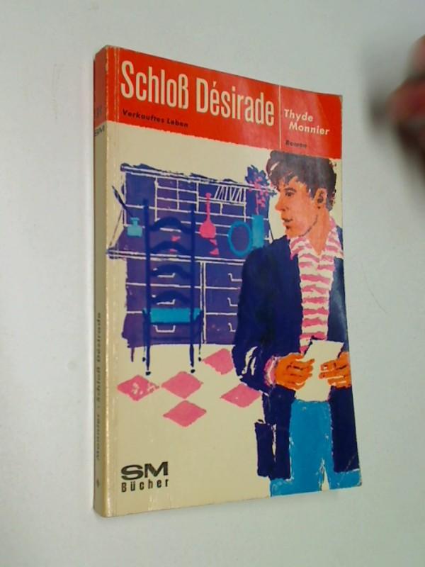 MONNIER, THYDE und Ernst Sander: Schloss Désirade : Roman, SM-Bücher 39