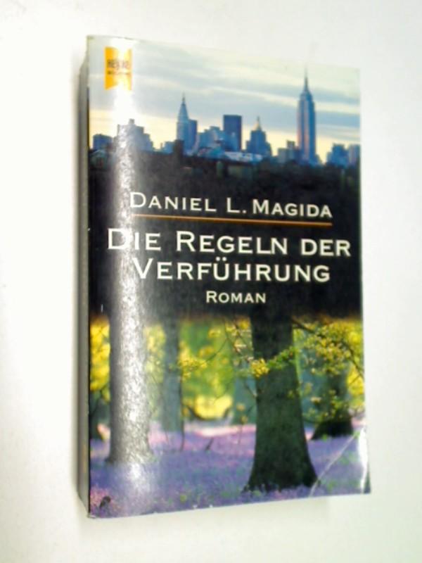 Die  Regeln der Verführung : Roman . = The  rules of the seduction, Heyne 9847 ; 3453099354