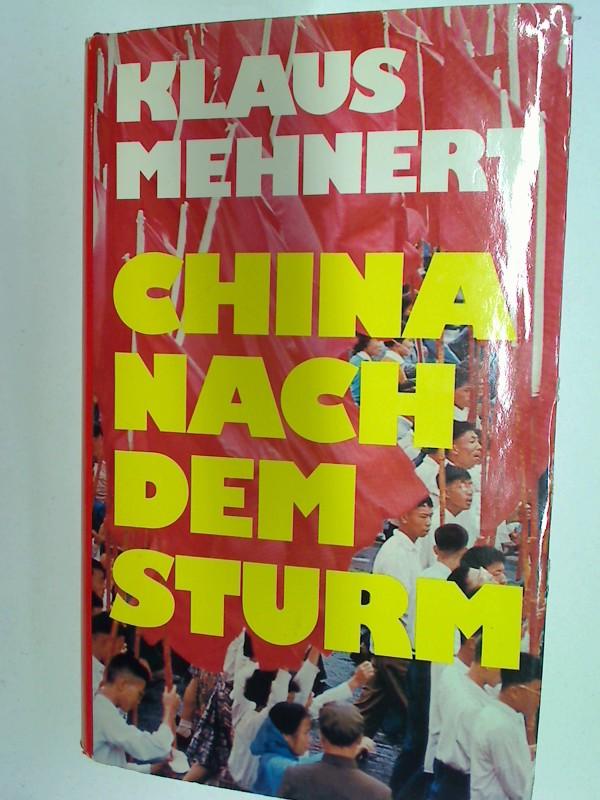Mehnert, Klaus: China nach dem Sturm : Bericht u. Kommentar