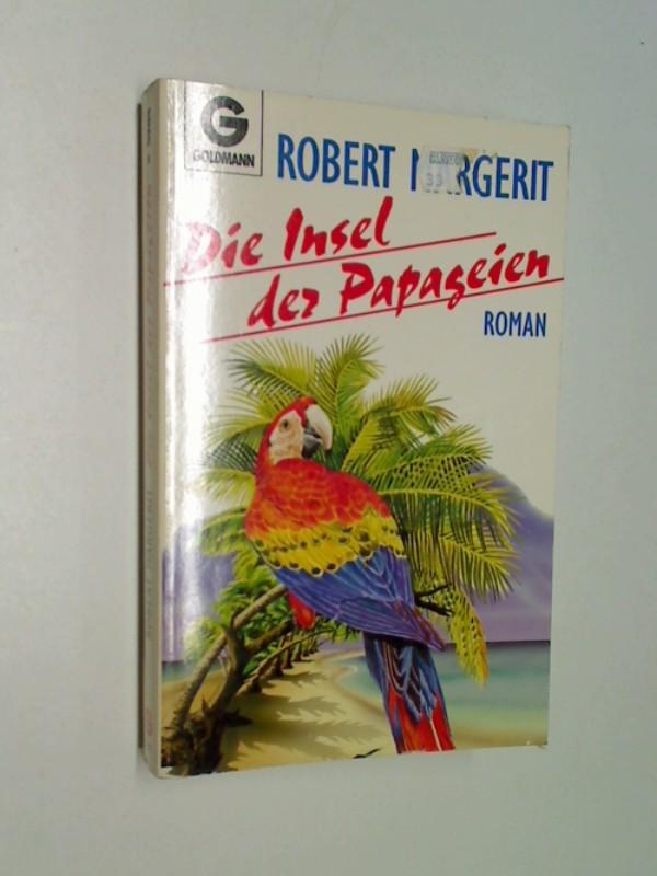 Die Insel der Papageien : Roman Goldmann 9203 ; 3442092035