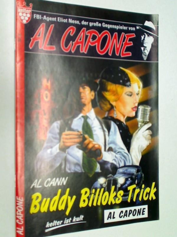 Al Capone 8 Buddy Billoks Trick ,  FBI-Agent Eliot Ness, der große Gegenspieler von,  Kelter Krimi Roman-Heft,  4003679000025