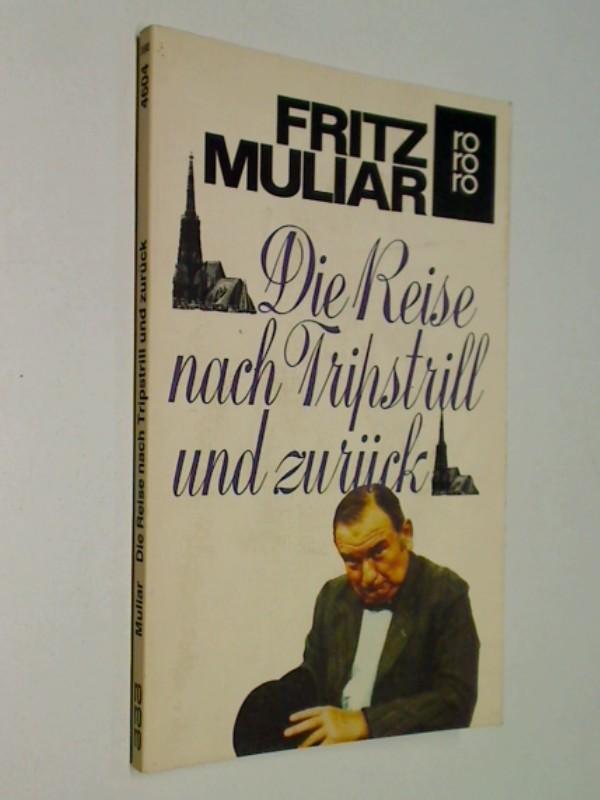 MULIAR, FRITZ: Die Reise nach Tripstrill und zurück , rororo 4604 ; 3499146045