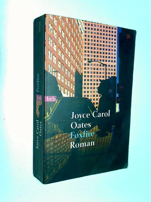 Foxfire : die Geschichte einer Mädchenbande ; Roman , btb 72159  ; 3442721598