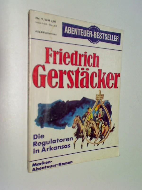 GERSTÄCKER, FRIEDRICH: Abenteuer-Bestseller 9 Die Regulatoren in Arkansas, Marken Roman-Heft,