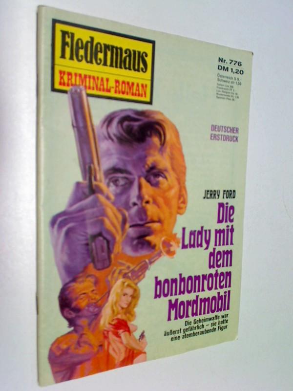 Ford, Jerry: Fledermaus Nr. 776 Die Lady mit dem Bobonroten Mordmobil, Pabel Kriminal-Roman,  Roman-Heft.
