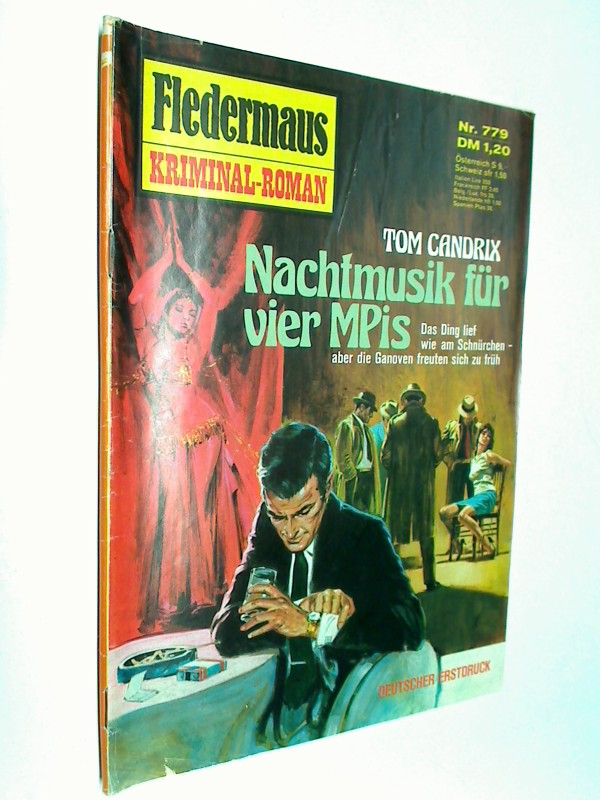 Fledermaus Nr. 779 Nachtmusik für vier MPis, Pabel Kriminal-Roman,  Roman-Heft.
