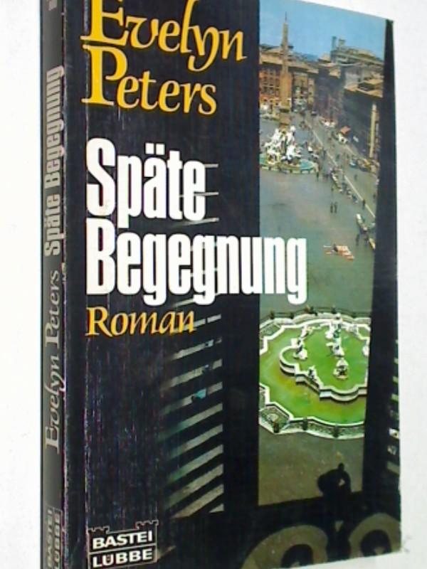 PETERS, EVELYN: Späte Begegnung . Roman, Bastei Bd. 11187, ; 3404111877