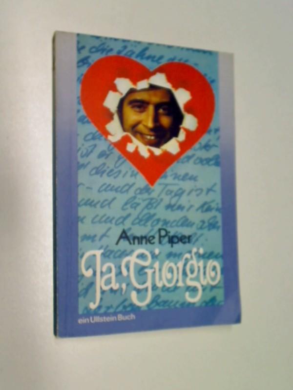 Piper, Anne: Ja, Giorgio : Roman  Ullstein-Bücher Nr. 2826 ; 3548028268