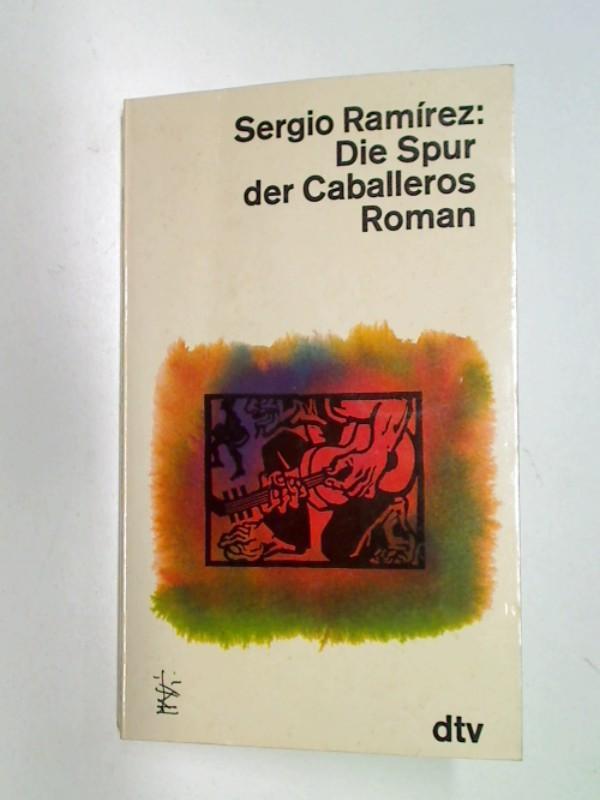 Die Spur der Caballeros : Roman , dtv 10158 ; 342310158X