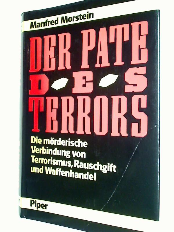 Morstein, Manfred: Der Pate des Terrors : die mörderische Verbindung von Terrorismus, Rauschgift und Waffenhandel. 3492027679