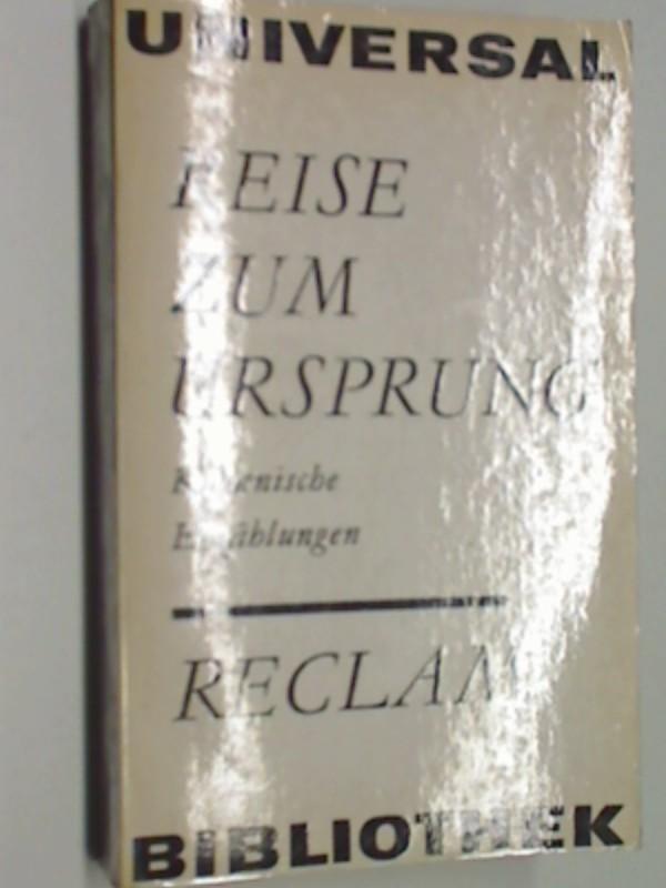 Reise zum Ursprung : kuban. Erzählungen ;  Reclams Universal-Bibliothek Bd. 508 : Erzählende Prosa : Erzählungen