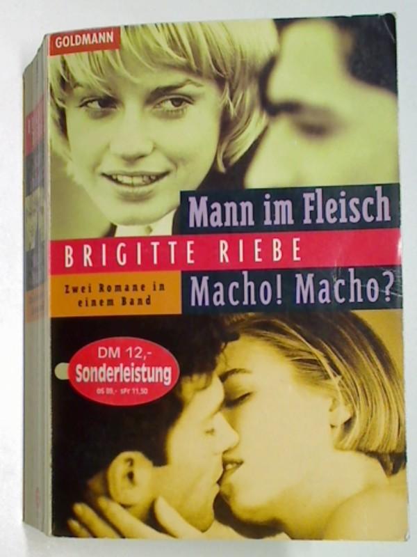 Mann im Fleisch; Macho! Macho?; Zwei Romane in einem Band.Goldmann 13165  ; 3442131650