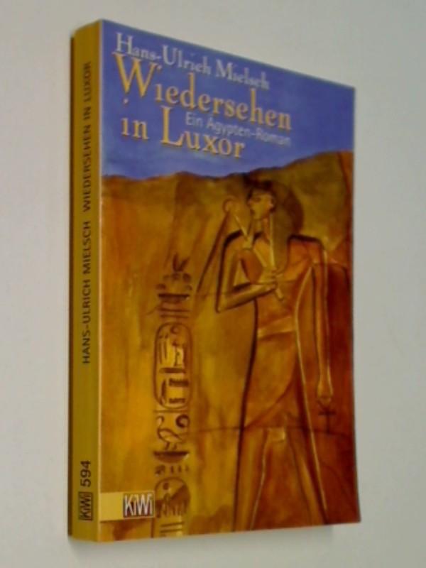 Wiedersehen in Luxor : Roman KiWi 594  ; 3462029517
