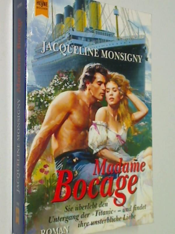 Madame Bocage : sie überlebt den Untergang der Titanic und findet ihre unsterbliche Liebe ; Roman Heyne Nr. 10733 , 9783453154025 , 3453154029