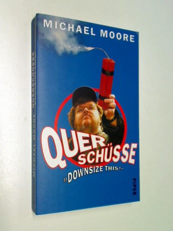 Querschüsse = Downsize this! , Paperback ; 9783492045643