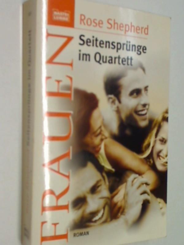Seitensprünge im Quartett : Roman.  Bastei Bd. 16214 : Frauen , 9783404162147 , 3404162145