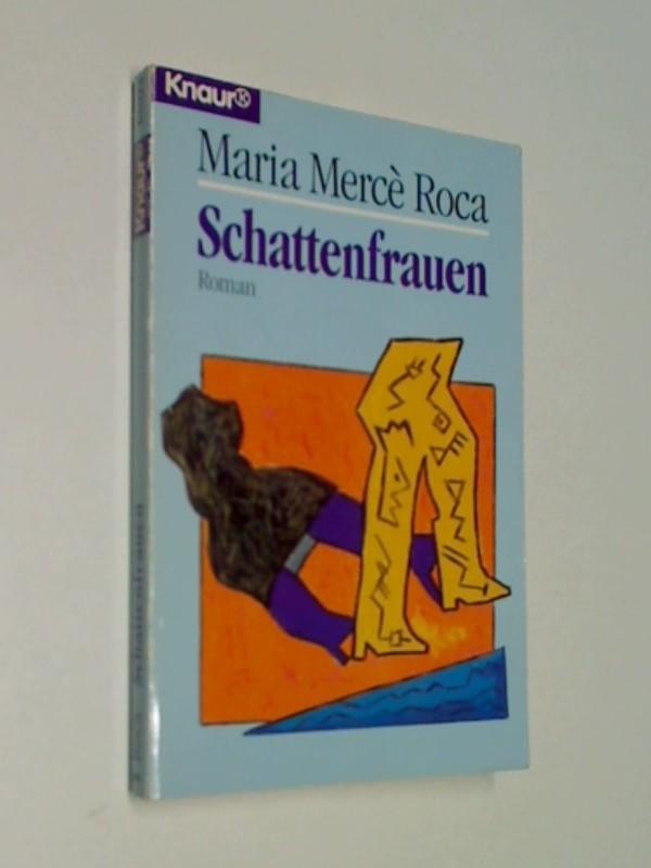 Schattenfrauen : Roman Knaur 65023 ; 3426650231