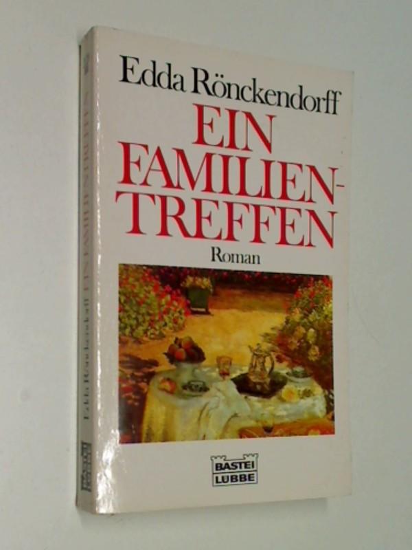 Ein Familientreffen : Roman. Bastei Bd. 11739 : 3404117395