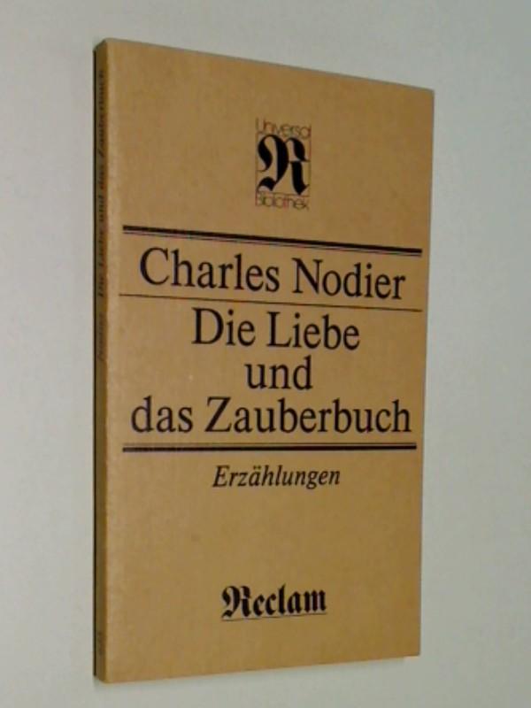 Die Liebe und das Zauberbuch : Erzählungen , Reclams Universal-Bibliothek Bd. 635 : Belletristik; 3379004839