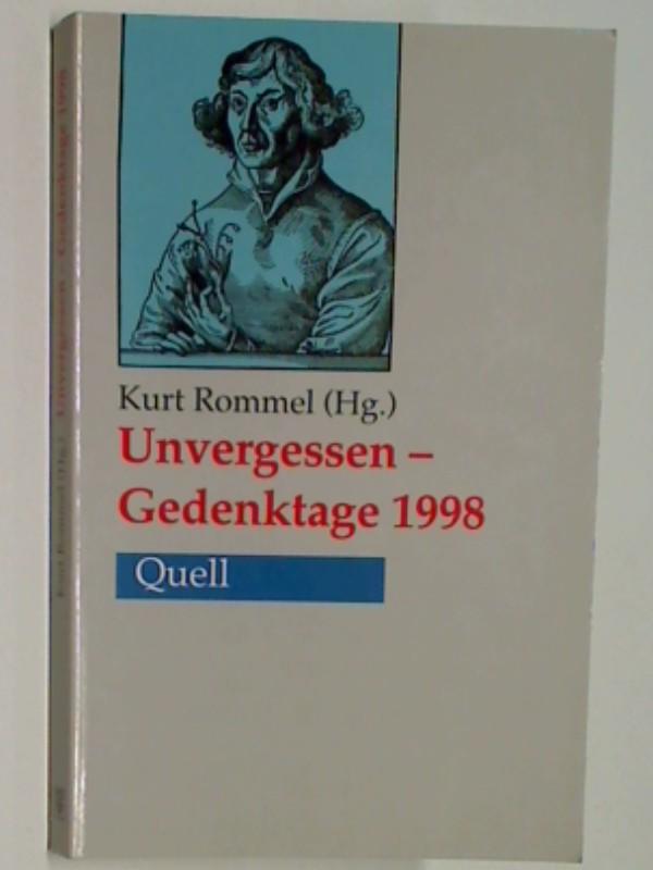 Rommel, Kurt (Hrsg.): Unvergessen - Gedenktage 1998 ; 9783791833231