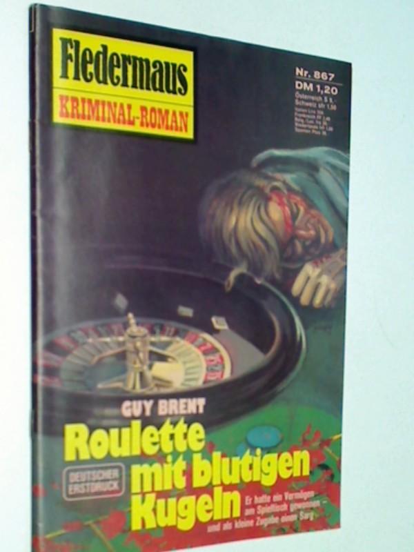 Fledermaus Nr.867 Roulette mit blutigen Kugeln Pabel Kriminal-Roman, Roman-Heft.1976