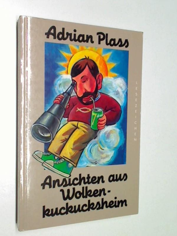 Plass, Adrian: Ansichten aus Wolkenkuckucksheim. 387067475X