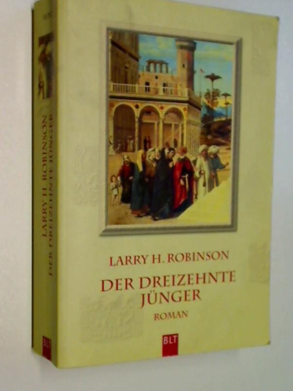 Der dreizehnte Jünger : Roman. BLT Taschenbuch 92092. 3404920929 , 9783404920921
