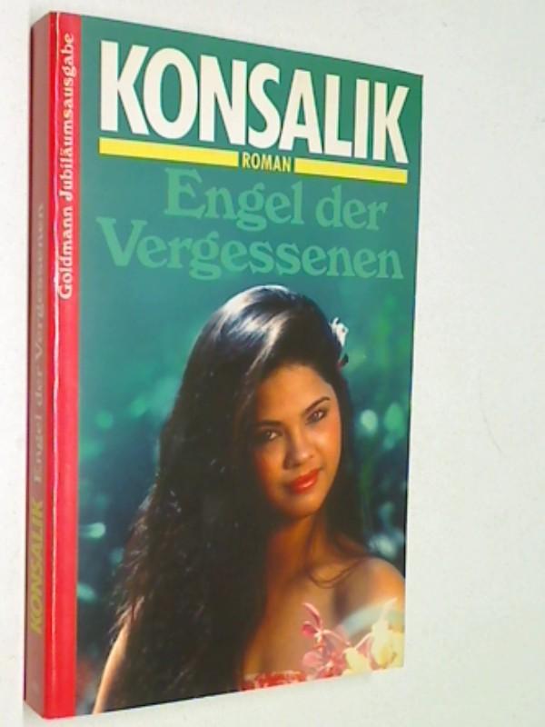 Engel der Vergessenen. Heinz-G.-Konsalik-Jubiläumsausgabe.  Goldmann Taschenbuch. 3442115787