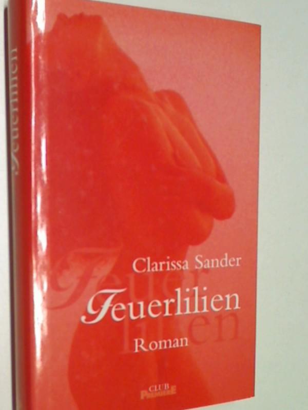 Feuerlilien : Roman. Club-Premiere.
