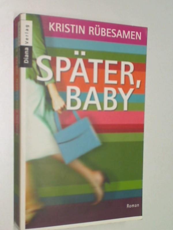 Später, Baby: Roman 9783453351172