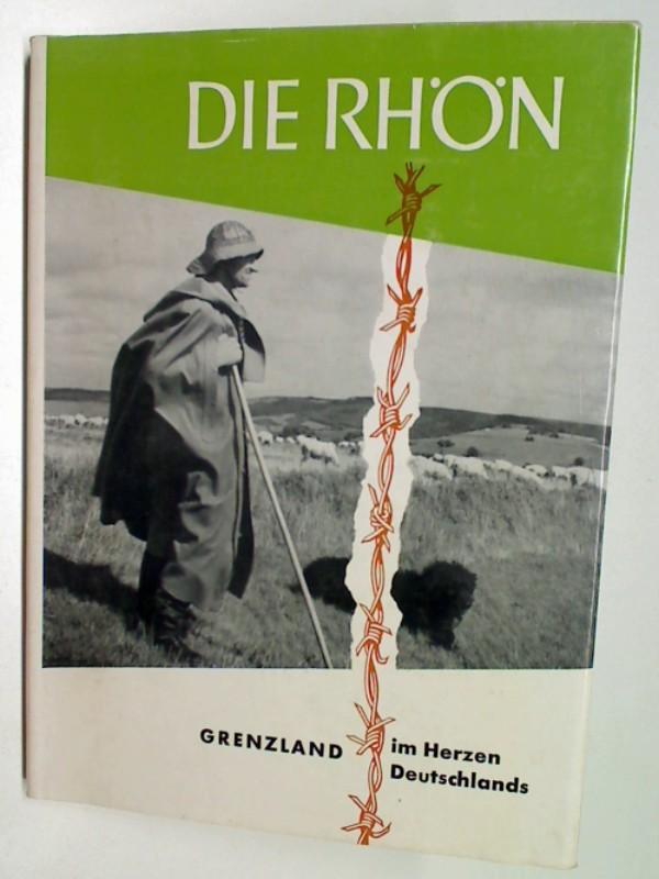 Die Rhön : Grenzland im Herzen Deutschlands. 3790000485