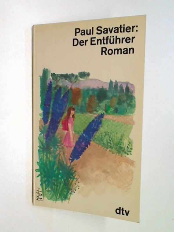Der Entführer : Roman dtv 10288 ; 3423102888