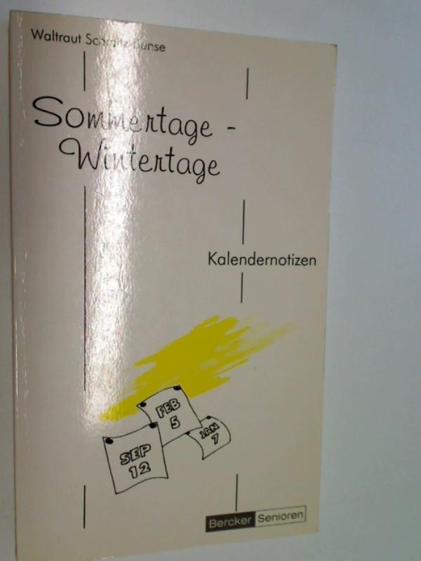 Sommertage - Wintertage : Kalendernotizen. 376669913X