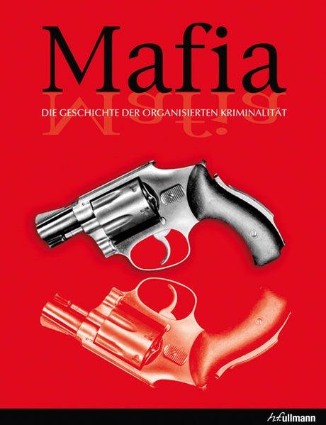Shanty, Frank: Mafia Die Geschichte der organisierten Kriminalität ; 9783848003099