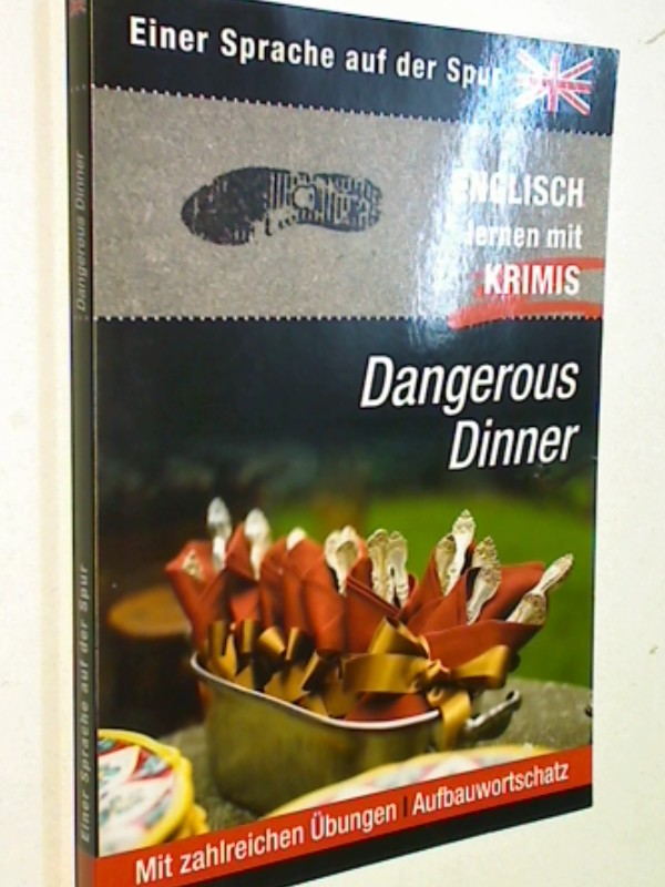 Dangerous Dinner. Einer Sprache auf der Spur. Englisch lernen mit KRIMIS. Mit zahlreichen Übungen - Aufbauwortschatz